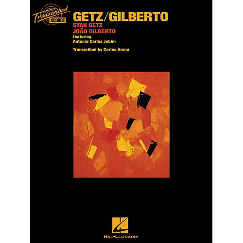 Hal Leonard Getz/Gilberto Transcribed Score Series Softcover Performed by Stan Getz-thumbnail