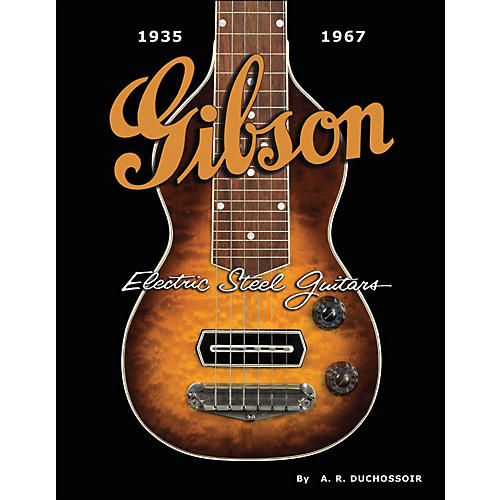 Hal Leonard Gibson Electric Steel Guitars 1935-1967