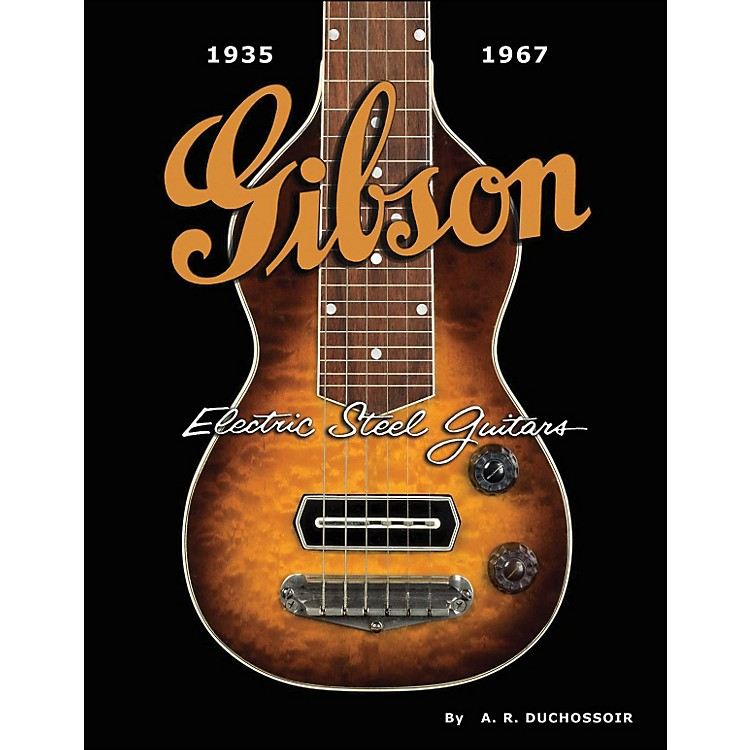 Hal LeonardGibson Electric Steel Guitars 1935-1967