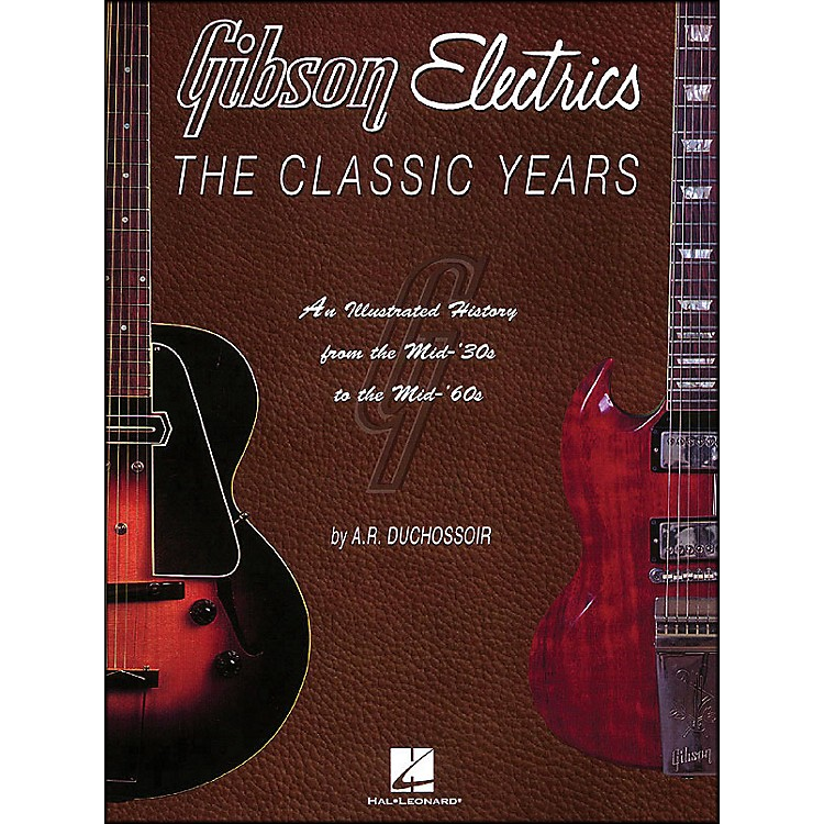 Hal Leonard Gibson Electrics Classic Years