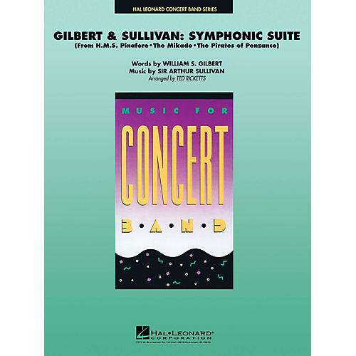 Hal Leonard Gilbert & Sullivan (Symphonic Suite) Concert Band Level 4 Arranged by Ted Ricketts-thumbnail