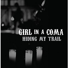 Girl in a Coma - Hiding My Trail