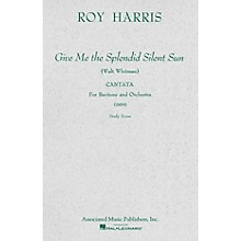 Associated Give Me the Splendid Silent Sun (1959) (Study Score) Study Score Series Composed by Roy Harris