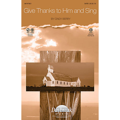 Daybreak Music Give Thanks to Him and Sing SATB composed by Cindy Berry-thumbnail