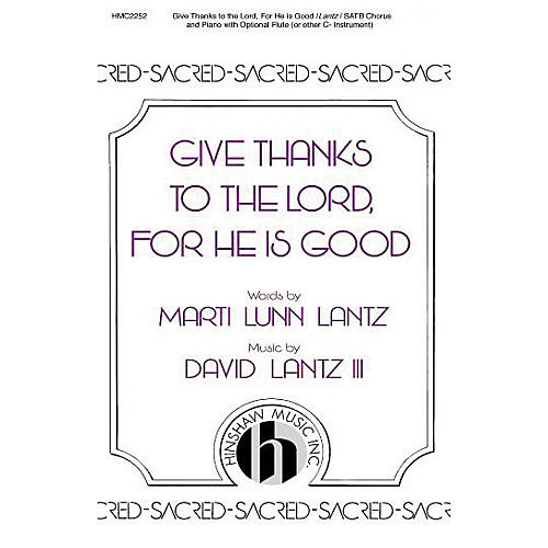 Hinshaw Music Give Thanks to the Lord For He Is Good SATB composed by David Lantz III