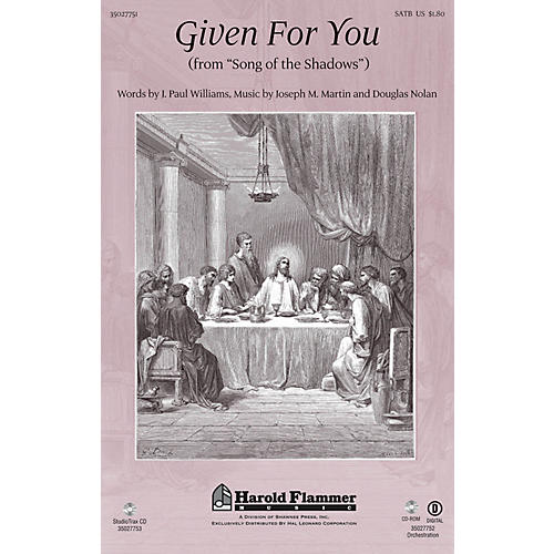 Shawnee Press Given for You (from Song of the Shadows New Edition) SATB composed by J. Paul Williams-thumbnail