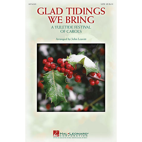 Hal Leonard Glad Tidings We Bring (A Yuletide Festival of Carols) SATB arranged by John Leavitt