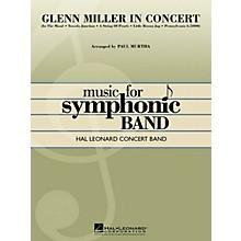 Hal Leonard Glenn Miller in Concert Concert Band Level 4-5 by Glenn Miller Arranged by Paul Murtha