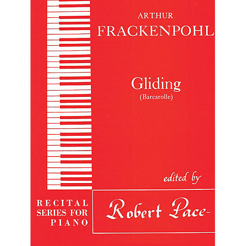 Lee Roberts Gliding (Recital Series for Piano, Red (Book III)) Pace Piano Education Series by Arthur Frackenpohl