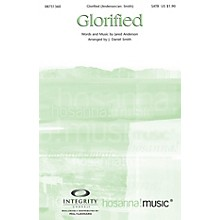 Integrity Choral Glorified SATB by Jared Anderson Arranged by J. Daniel Smith