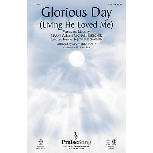 PraiseSong Glorious Day (Living He Loved Me) SAB by Casting Crowns arranged by Mary McDonald