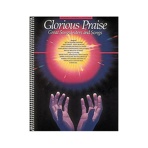 Hal Leonard Glorious Praise - Great Songwriters And Songs Volume 1 Piano/Vocal/Guitar Songbook
