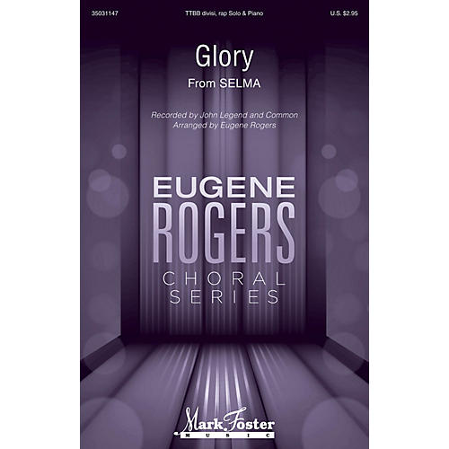 Mark Foster Glory (from Selma) Eugene Rogers Choral Series TTBB by John Legen feat. Common arranged by Eugene Rogers-thumbnail