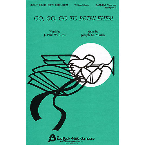 Fred Bock Music Go, Go, Go to Bethlehem SATB composed by J. Paul Williams