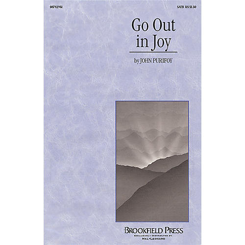Brookfield Go Out in Joy SATB composed by John Purifoy
