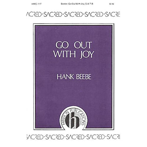 Hinshaw Music Go Out with Joy SATB composed by Hank Beebe