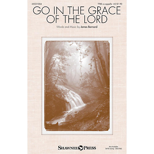 Shawnee Press Go in the Grace of the Lord TTBB A Cappella composed by James Barnard-thumbnail