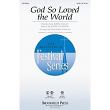 Brookfield God So Loved the World CHOIRTRAX CD Arranged by Benjamin Harlan