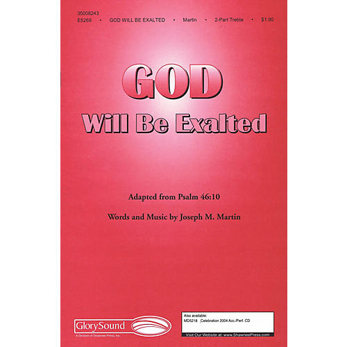 Shawnee Press God Will Be Exalted 2PT TREBLE composed by Joseph M. Martin