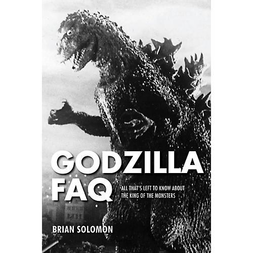 Applause Books Godzilla FAQ FAQ Series Softcover Written by Brian Solomon-thumbnail