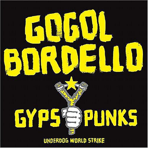 Alliance Gogol Bordello - Gypsy Punks Underdog World Strike