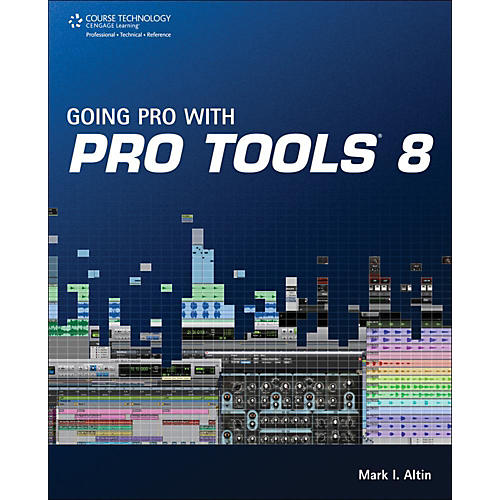 Cengage Learning Going Pro With Pro Tools 8