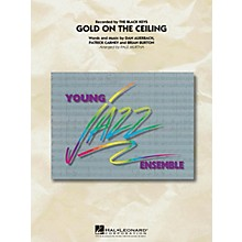 Hal Leonard Gold on the Ceiling Jazz Band Level 3 Arranged by Paul Murtha