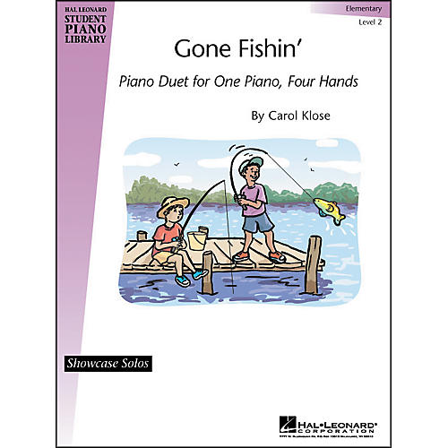 Hal Leonard Gone Fishin' Piano Duet 1 Piano 4 Hands Elementary Level 2 Showcase Solos Hal Leonard Student Piano Library by Carol Klose