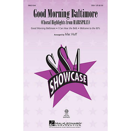 Hal Leonard Good Morning Baltimore (Choral Highlights from Hairspray) ShowTrax CD Arranged by Mac Huff