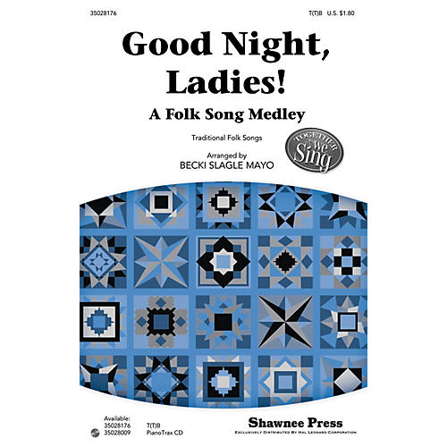 Shawnee Press Good Night, Ladies! (A Folk Song Medley) Together We Sing Series T(T)B arranged by Becki Slagle Mayo-thumbnail