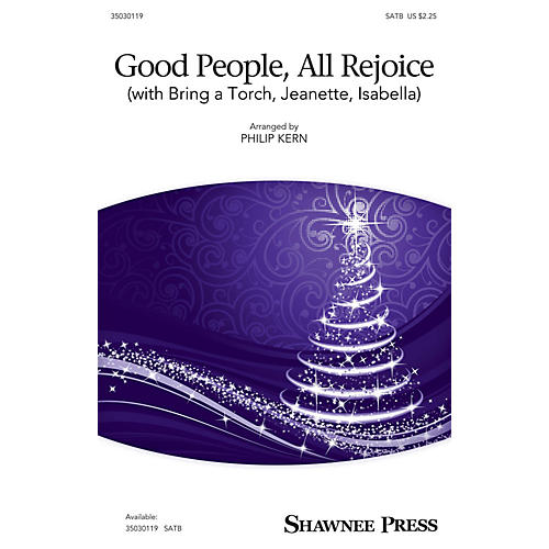 Shawnee Press Good People, All Rejoice (with Bring a Torch, Jeanette, Isabella) SATB arranged by Philip Kern-thumbnail