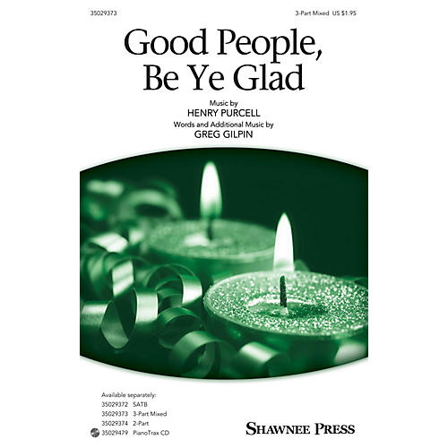 Shawnee Press Good People, Be Ye Glad (Together We Sing Series) 3-Part Mixed arranged by Greg Gilpin-thumbnail