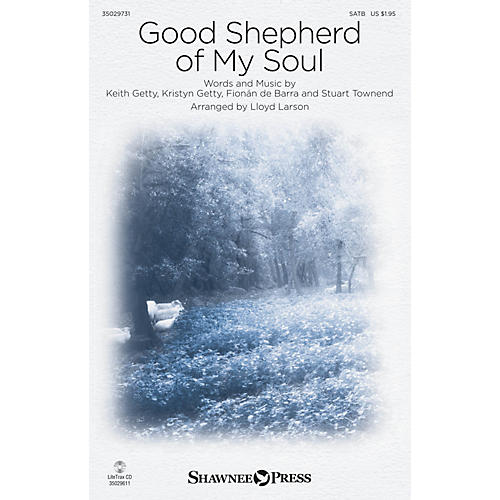 Shawnee Press Good Shepherd of My Soul SATB by Keith & Kristyn Getty arranged by Lloyd Larson-thumbnail