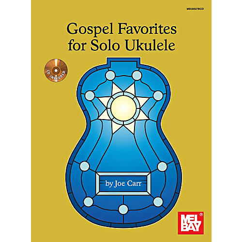 Mel Bay Gospel Favorites For Solo Ukulele