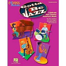 Hal Leonard Gotta Be Jazz - Celebrate Jazz Classics America's Music ShowTrax CD