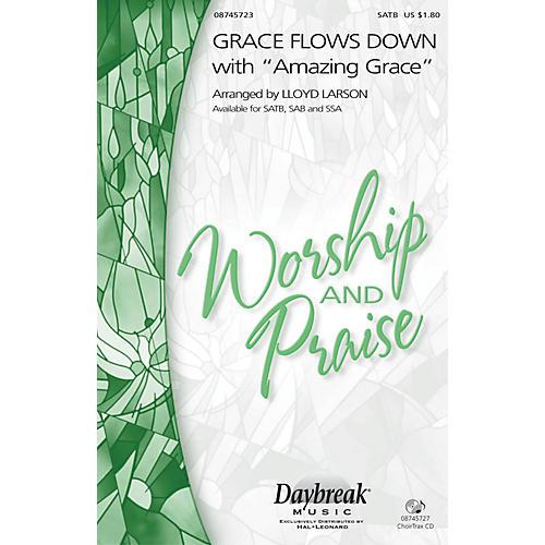 Daybreak Music Grace Flows Down with Amazing Grace SATB arranged by Lloyd Larson-thumbnail