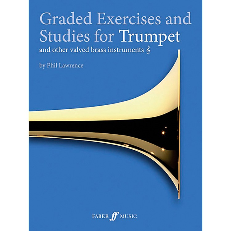 Faber Music LTD Graded Exercises for Trumpet and Other Valved Brass Instruments Book