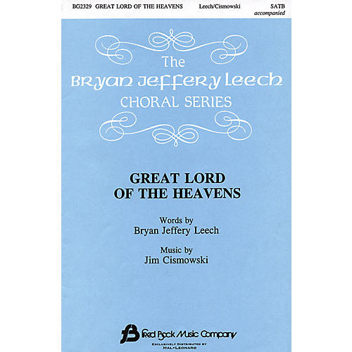 Fred Bock Music Great Lord of the Heavens SATB composed by Bryan Jeffery Leech-thumbnail
