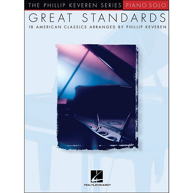 Hal Leonard Great Standards (18 American Classics for Piano Solo) - Phillip Keveren Series