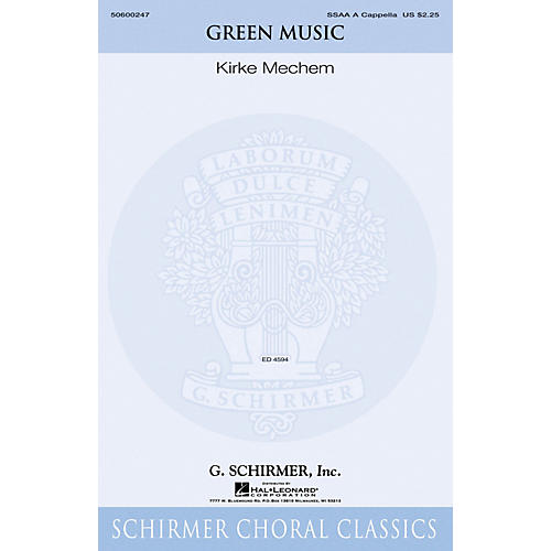 G. Schirmer Green Music SSAA A Cappella composed by Kirke Mechem