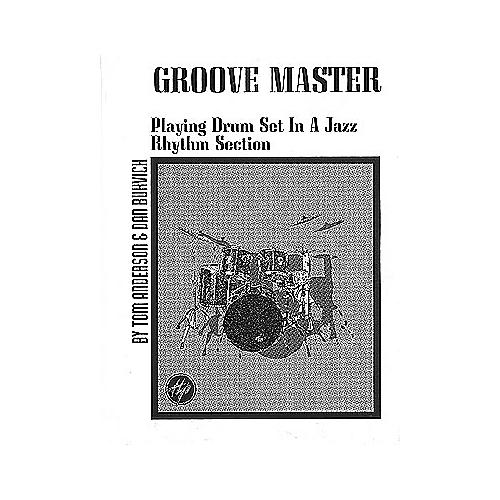 Hal Leonard Groove Master Playing Drum Set In A Jazz Rhythm Section Book
