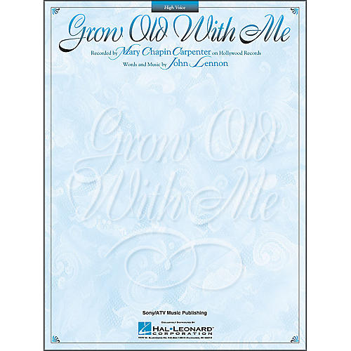 Hal Leonard Grow Old With Me - High Voice Songbook