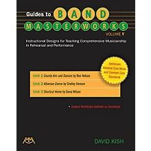 Meredith Music Guides to Band Masterworks - Volume V Concert Band