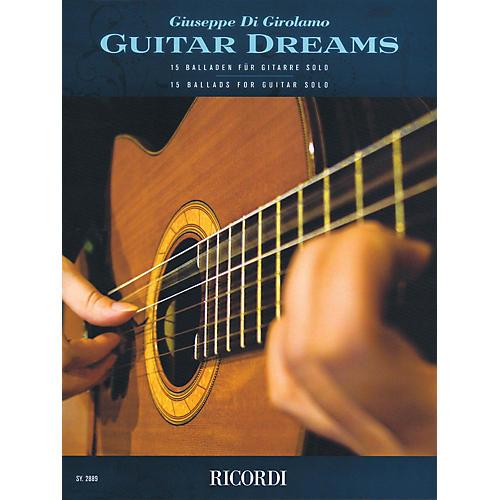 Ricordi Guitar Dreams (15 Ballads for Guitar Solo) Ricordi Germany Series Composed by Giuseppe Di Girolamo-thumbnail