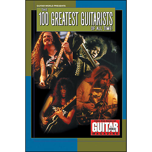 Hal Leonard Guitar World Presents - 100 Greatest Guitarists Of All Time