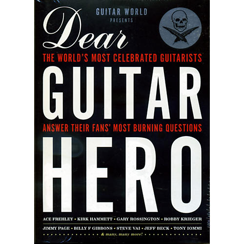 Hal Leonard Guitar World Presents Dear Guitar Hero The Worlds Most Celebrated Guitarists Answr Burning Questions
