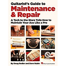 Hal Leonard Guitarist's Guide To Maintenance & Repair