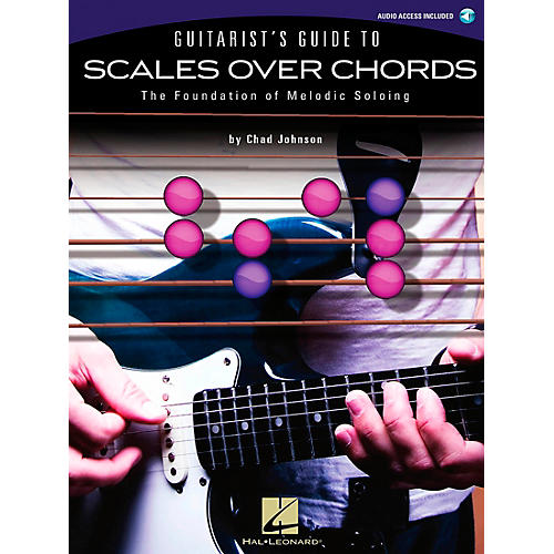 Hal Leonard Guitarist's Guide To Scales Over Chords - The Foundation of Melodic Guitar Soloing (Book/Online Audio)