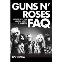 Backbeat Books Guns N' Roses FAQ FAQ Series Softcover Written by Rich Weidman