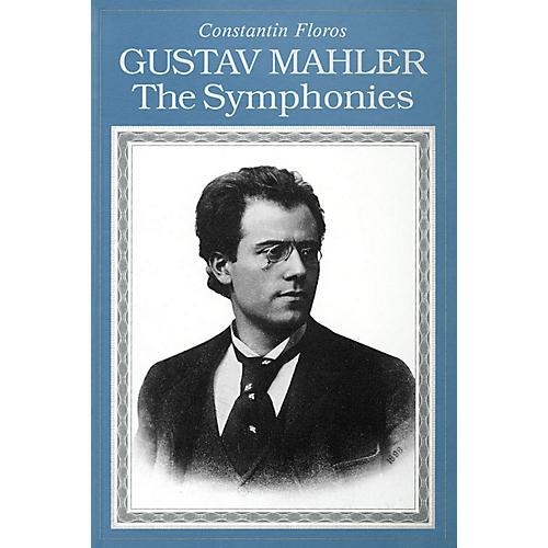 Amadeus Press Gustav Mahler (The Symphonies Paperback) Amadeus Series Softcover Written by Constantin Floros-thumbnail